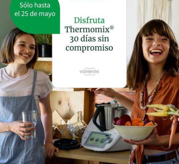 PRUEBA EL NUEVO Thermomix® DURANTE 30 DÍAS, Y DECIDE DESPUÉS SI TE LO QUEDAS O NO